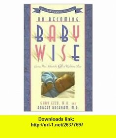 On Becoming Baby Wise 4th (forth) edition Text Only Gary Ezzo ,   ,  , ASIN: B004O0GQ28 , tutorials , pdf , ebook , torrent , downloads , rapidshare , filesonic , hotfile , megaupload , fileserve