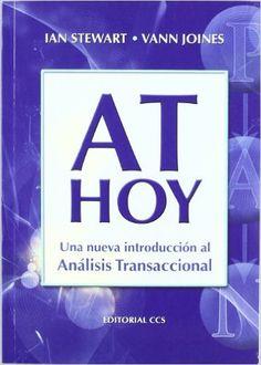 AT hoy: Una nueva introducción al Análisis Transaccional Campus: Amazon.es: Ian Stewart, Vann Joines, Yllart Martínez Muñoz, Nuria Mestre Madrid, Carlos Ramírez García: Libros
