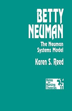 Download free Betty Neuman: The Neuman Systems Model (Notes on Nursing Theories) pdf