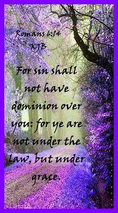 Romans 6:14 KJB