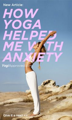How yoga helped me defeat my anxiety - YogiApproved.com #yoga #happy #yogi