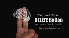 Your Brain Has A DELETE Button And Here's How To Use It! - This is the fascinating way that your brain makes space to build new and stronger connections so you can learn more.  - http://themindsjournal.com/brain-delete-button/