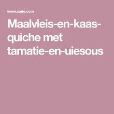 Maalvleis-en-kaas-quiche met tamatie-en-uiesous