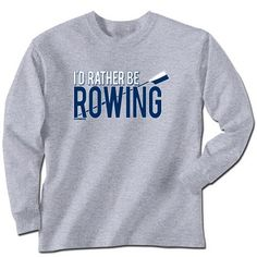 I'd Rather Be Rowing!