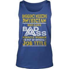 Emergency Medicine Physician - Badass Miracle Worker #gift #ideas #Popular #Everything #Videos #Shop #Animals #pets #Architecture #Art #Cars #motorcycles #Celebrities #DIY #crafts #Design #Education #Entertainment #Food #drink #Gardening #Geek #Hair #beauty #Health #fitness #History #Holidays #events #Home decor #Humor #Illustrations #posters #Kids #parenting #Men #Outdoors #Photography #Products #Quotes #Science #nature #Sports #Tattoos #Technology #Travel #Weddings #Women