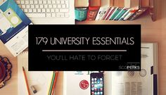A Picture Of A University Students Desk With The Text '179 UNIVERSITY ESSENTIALS You'll Hate To Forget'