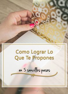 Aprende a lograr lo que te propones siguiendo estos 5 sencillos pasos
