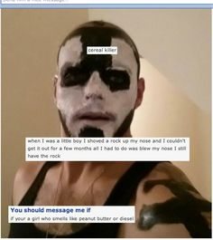 """okcupid juggalos - """"you should message me if your [sic] a girl who smells like peanut butter or diesel."""" I like this guy."""