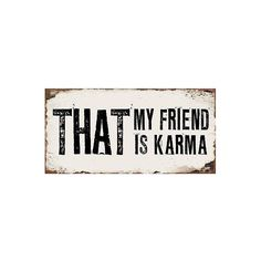 That, my Friend, is Karma - #Magnet