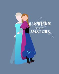 sisters before misters.. elsa and anna disney frozen funny quote.. digital download on Etsy, $3.50