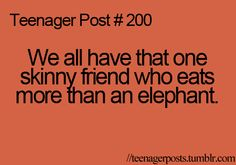 Yes!!!! Omg not fair. I eat like an elephant one day and I look like an elephant