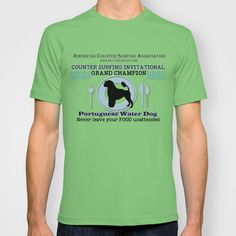 Portuguese Water Dog Counter Surfing Champion T-shirt by Whimsy and Nonsense - $22.00 For the Portuguese Water Dog lover this PWD themed T shirt will give you a laugh. The porties do love to surf those kitchen counters!