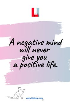 100 motivational quotes and wise words about success in life you should read. A negative mind will never give you a positive life remember that! Read these 100 motivational quotes and sayings right now.  #lifeinspiration #quotes #qotd #success #motivation #inspiration
