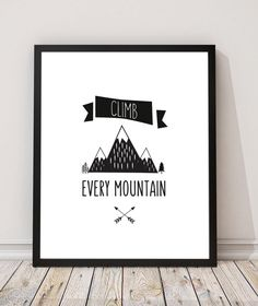 Climb Every Mountain Printable, Boys Room Wall Art, Mountains Printable, Boy Nursery Decor, Monochrome Printables, Art Boys Room Pictures