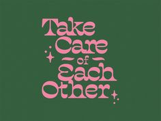 Take Care by Christina Moreland on Dribbble Collage Mural, Photo Wall Collage, Picture Wall, Typography Letters, Graphic Design Typography, Typography Inspiration, Design Inspiration, Wall Prints, Poster Prints