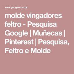 molde vingadores feltro - Pesquisa Google | Muñecas | Pinterest | Pesquisa, Feltro e Molde