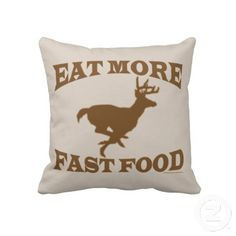 Hunter Hunting Sport Funny Eat More Fast Food Buck Pillows