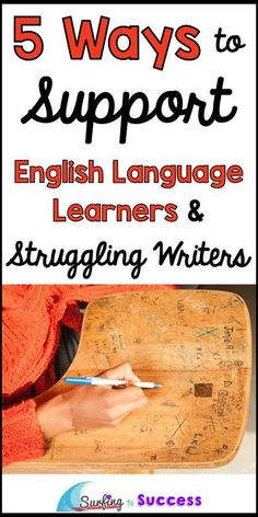 5 Ways to Support English Language Learners and Struggling Writers | Do your ELLs struggle with their writing? Implementing these strategies will help all your students (especially students learning to speak English as a second language (or third, or four