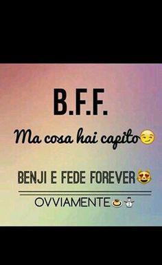 B.F.F. ovviamente❤