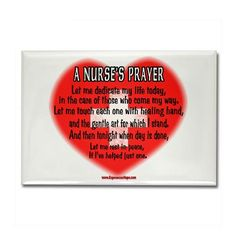 A nurse's prayer Rectangle Magnet V Speech, Nursing Fields, Nurses Prayer, Nurse Photos, Pinning Ceremony, Nursing Pins, Nurse Office, Home Health Care, Nurse Life