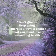 keep going life quotes quotes positive quotes quote life quote positive quote inspiring