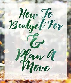 Get a plan together for 1 year and 6 months out before you make the big move. It doesn't have to be a stressful time and these tips will help you through the transition.