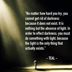 Light is the only thing that exists ❤️☀️ Teal Scott