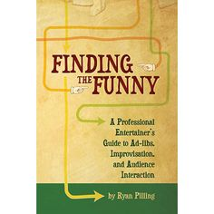 Finding The Funny by Ryan Pilling - A Professional Entertainer's Guide to Improvisation, Ad-Libs, and Audience Interaction. Learn the techniques to creating inspired moments of comedy, and getting the best out of your audience volunteers. This guidebook will help the practiced magician, juggler, clown and other entertainers add the sparkle of spontaneity to their ... get it here: http://www.wizardhq.com/servlet/the-14098/finding-the-funny-by-ryan-pilling/Detail?source=pintrest