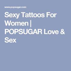 Sexy Tattoos For Women   POPSUGAR Love & Sex