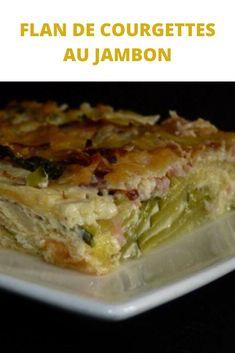 Flan de courgettes au jambon – Page 2 – Recettes Du Monde Pie Recipes, Lasagna, Food And Drink, Low Carb, Keto, Ethnic Recipes, Desserts, Quiches, Parmesan