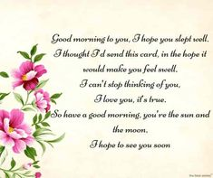 Looking for romantic good morning poems for her to compliments her by a beautiful poem and surprise your girlfriend or wife with this sweet lines. Modern Love Poems, Cute Love Poems, Best Love Poems, Love Poem For Her, Poems Beautiful, Love Quotes For Her, Beautiful Flowers, Morning Poem For Her, How To Have A Good Morning