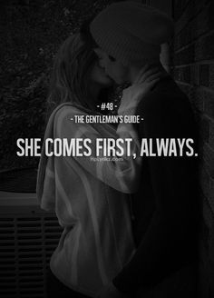 Rule #48: She comes first, always. #guide #gentleman