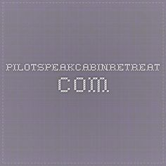 pilotspeakcabinretreat.com