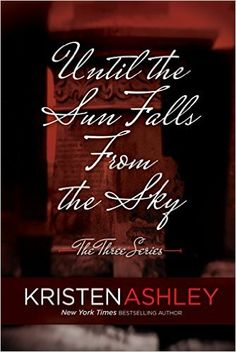 Until the Sun Falls from the Sky (The Three Series Book 1) - Kindle edition by Kristen Ashley. Paranormal Romance Kindle eBooks @ Amazon.com.