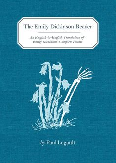 Perfect for the poetry fan who is short on time, The Emily Dickinson Reader offers Paul Legault's ingenious and madcap one-line renderings of each of Dickinson's 1,789 poems.