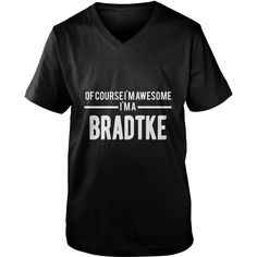 Bradtke Funny Tshirt #gift #ideas #Popular #Everything #Videos #Shop #Animals #pets #Architecture #Art #Cars #motorcycles #Celebrities #DIY #crafts #Design #Education #Entertainment #Food #drink #Gardening #Geek #Hair #beauty #Health #fitness #History #Holidays #events #Home decor #Humor #Illustrations #posters #Kids #parenting #Men #Outdoors #Photography #Products #Quotes #Science #nature #Sports #Tattoos #Technology #Travel #Weddings #Women