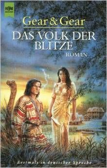 Das Volk der Blitze (People of the lightning) by W. Michael Gear and Kathleen ONeal Gear ISBN-10: 3453171969 ISBN-13: 978-3453171961