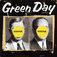 Name: Green Day – Nimrod Genre: Alternative / Pop / Punk Rock Year: 1997 Format: Quality: 320 kbps Description: Studio Album! Tracklist: Green Day – Nice Guys Finish Last Green Day – Hitchin' A Ride Green Day – The Grouch Green Day – Redundant Green … Album Green Day, Green Day Albums, Pop Punk, Playlists, Lps, Green Day Nimrod, Soundtrack, Punk Rock, Hard Rock