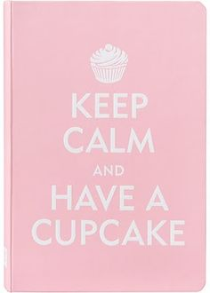 Keep Calm and Have a Cupcake Journal (Notebook / blank book) Keep Calm Posters, Keep Calm Quotes, Me Quotes, Qoutes, Godly Quotes, Dance Quotes, Quotable Quotes, Funny Quotes, Journal Paper