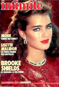 Brooke Shields covers Intimite magazine ( France) May 1984 Samara, Pretty Baby 1978, Brooke Shields Young, Best Teen Movies, Vaquera Sexy, Image Cover, Hollywood, People Magazine, Child Models