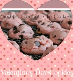 Strawberry Chocoalte Chip Cookies. Perfect for #valentinesday