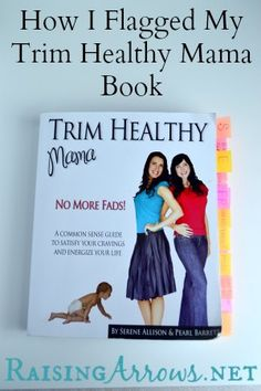 How I Flagged my Trim Healthy Mama Book | RaisingArrows.net (labels I used plus the page numbers included in the post)