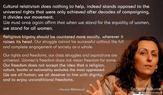 A great quote on feminism and cultural relativism by Houzan Mahmoud