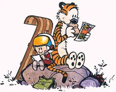 Then, one day, he discovered Calvin and Hobbes . And we were saved.