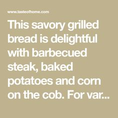 This savory grilled bread is delightful with barbecued steak, baked potatoes and corn on the cob. For variation, we sometimes use half cheddar cheese and half mozzarella. Garlic Cheese Biscuits, Cheese Bread, Cheddar Cheese, Grilled Bread, Vintage Recipes, Cob, Baked Potatoes, Bread Recipes, Holiday Recipes