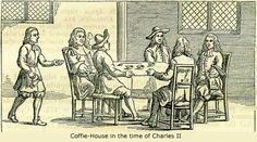 Coffee was one of the fancy new comestibles introduced to England in Stuart times. http://www.historynotes.info/coffee-houses-in-17th-century-england-2638/