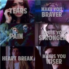 tears make you braver pain makes you stronger heart break makes you wiser