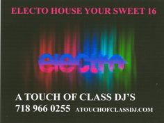 DANCE THE NIGHT AWAY WITH A TOUCH OF CLASS DJ'S  GREAT MUSIC, LIGHTS AND RATES  CALL US TODAY AT 718 966 0255