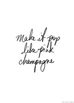 CHIC WORDS | make it pop | champagne of course