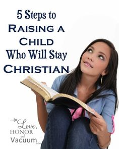 Will My Child Stay Christian? 5 Steps to Raising Christian Children--who will be more likely to stay in the faith!